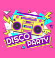 disco party banner retro music poster 90s radio vector image vector image