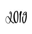 happy new year 2019 calligraphy and lettering the vector image