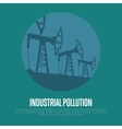 Industrial pollution Oil industry equipment vector image vector image