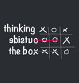 think outside the box concept with tic tac toe vector image vector image