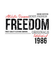 typography freedom slogan for t-shirt vector image vector image