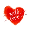 With love - lettering on a watercolor red heart vector image