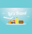 lets travel or holiday poster concept with plane vector image