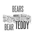when teddy bears began text word cloud concept vector image vector image