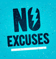 no excuses fitness gym motivation quote poster vector image
