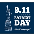 Patriot Day September 11 Statue of Liberty vector image vector image