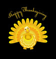 gold turkey bird for happy thanksgiving vector image