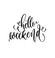 hello weekend - hand lettering inscription text vector image vector image