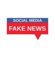social media fake news sign vector image
