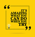 Inspirational motivational quote Its amazing what vector image