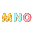 donut icing upper latters - m n o font of vector image vector image