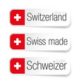 made in switzerland - swiss made label vector image vector image