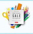 back to school sale banner with realistic school vector image vector image