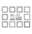 set 10 sketch lace crochet square frames vector image vector image