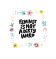 feminist is not dirty word hand drawn quote vector image vector image