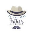 to the best father logo design happy fathers day vector image