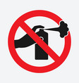 do not spray prohibition sign stop graffiti vector image