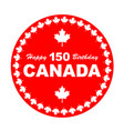 happy birthday canada 150 vector image vector image