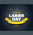 happy labor day celebration banner background vector image vector image