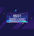 happy thanksgiving in design banner vector image