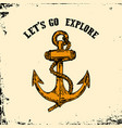 lets go explore vintage hand drawn anchor on vector image vector image