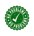 no problems scratched stamp with tick vector image vector image