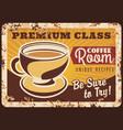 coffee room rusty metal plate steaming cup vector image vector image