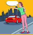 pop art woman trying to catch a car in the city vector image