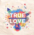 True love quote poster design vector image vector image