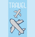 vacations and travel vector image vector image