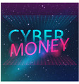 cyber money network in space image vector image vector image