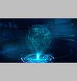 earth globe hologram technology vector image vector image