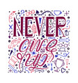 hand-drawn typography poster - never give up vector image