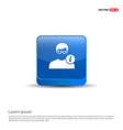 user info icon - 3d blue button vector image