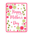 card with text and flowers mother day vector image