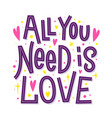 all you need is love happy valentines day vector image vector image