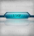 E-Shop Button vector image vector image
