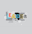 leader business leadership creative word over vector image vector image