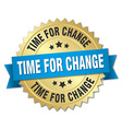 time for change 3d gold badge with blue ribbon vector image vector image