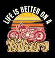 vintage style quote about bikerslife is better on vector image