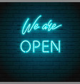 we are open lettering with bright glowing neon vector image vector image