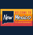 welcome to new mexico vintage rusty metal sign vector image vector image