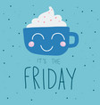 it is friday cute coffee cup smile on polka dot vector image vector image