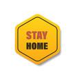 stay home sticker coronavirus pandemic quarantine vector image
