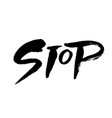 stop hand drawn dry brush lettering ink vector image vector image