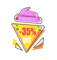 35 off label in form of ice-cream promo sticker vector image vector image