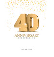 anniversary 40 gold 3d numbers vector image vector image