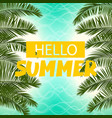 sea cost green palm leaf hello summer vector image vector image