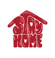 stay home logo icon calligraphy lettering vector image vector image