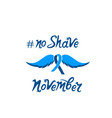 no shave motivational hand drawn inscription a vector image vector image